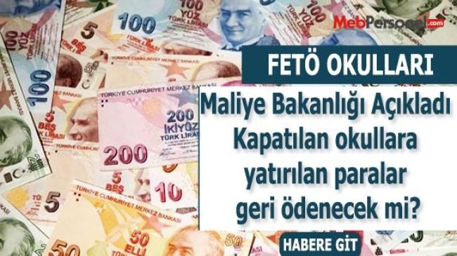 Maliye Bakanlığı Açıkladı Kapatılan okullara yatırılan paralar geri ödenecek mi?